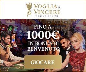 voglia di vincere casino fino a 1000 euro in bonus di benvenuto